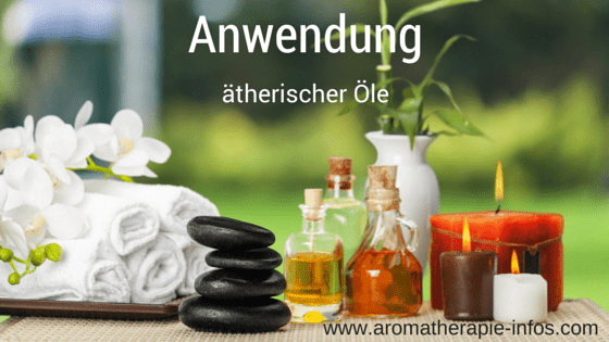 Anwendung ätherischer Öle