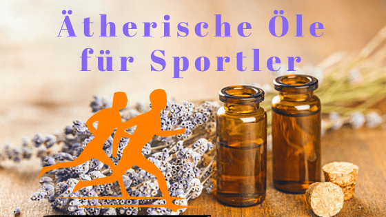 Ätherische Öle für Sportler