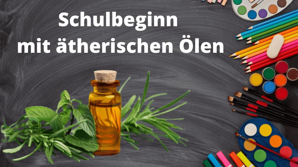 Schulbeginn mit ätherischen Ölen