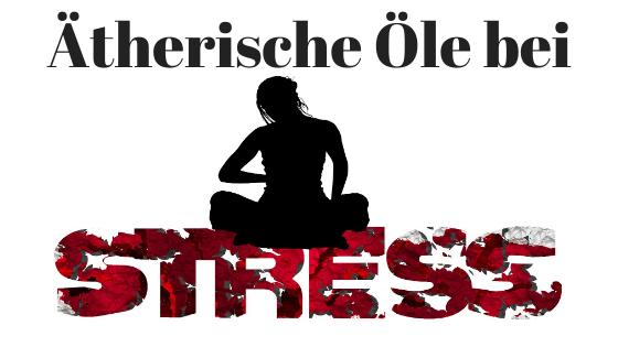 Aromatherapie Stress